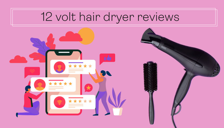 12V Hair Dryer Reviews