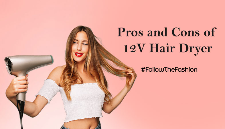 Pros And Cons Of 12V Hair Dryer