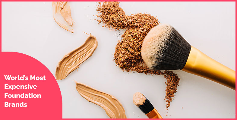 10 Most Expensive Foundation Brands in The World