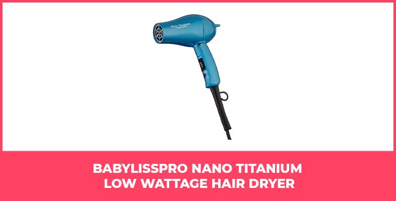 BaBylissPRO Nano Titanium Low Wattage Hair Dryer
