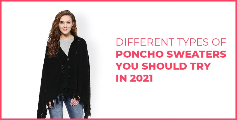 Different Types Of Poncho Sweaters