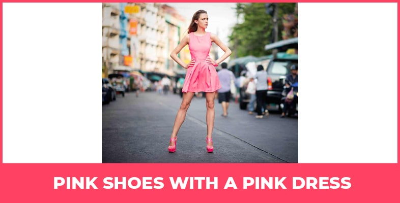Pink Shoes With A Pink Dress