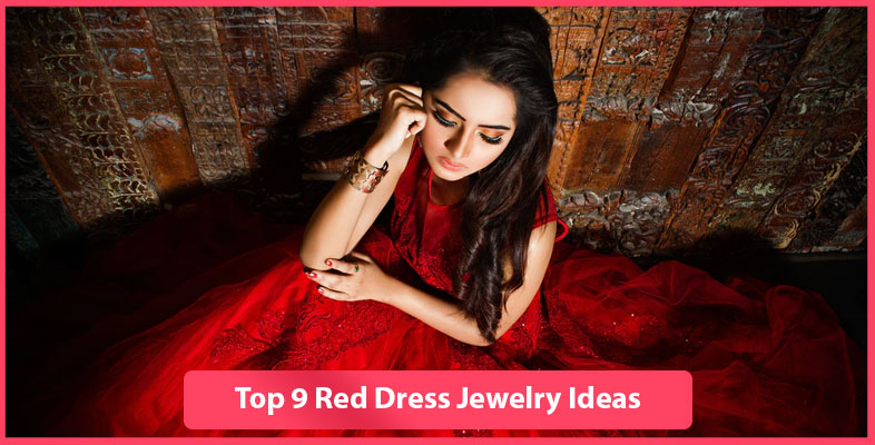 Top 9 Red Dress Jewelry Ideas