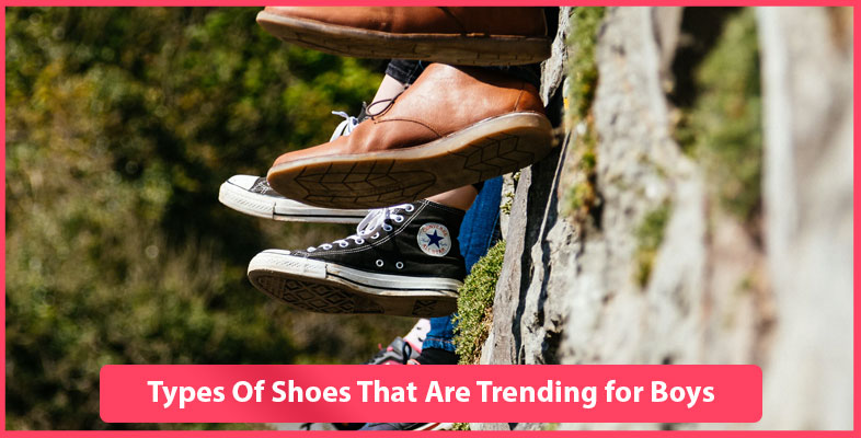 Types Of Shoes That Are Trending for Boys