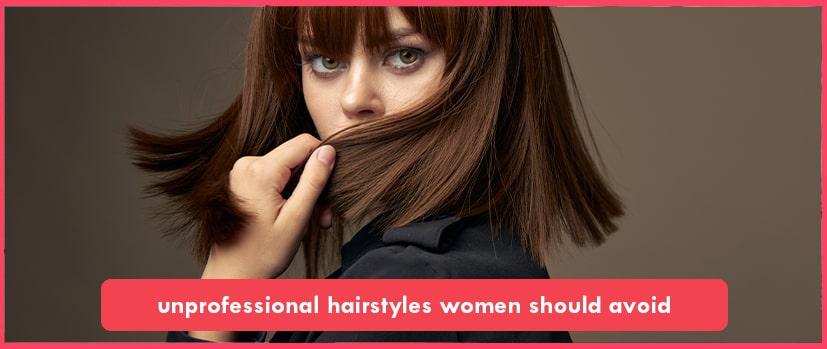 Unprofessional hairstyles