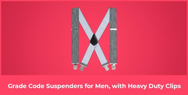 Grade Code Suspenders for Men, with Heavy Duty Clips
