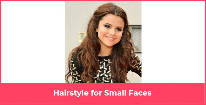 Hairstyle for Small Faces